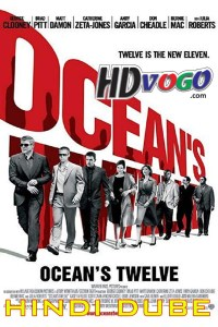 Oceans Twelve 2004 in HD Hindi Dubbed Full Movie