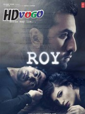 Roy 2015 in HD Hindi Full Movie