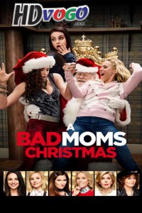 A Bad Moms Christmas 2017 in HD English Full Movie