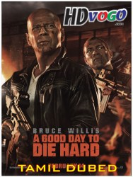 A Good Day To Die Hard 2013 in HD Tamil Dubbed Full Movie Watch Online Free