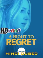 A Night to Regret 2018 in HD Hindi Dubbed Full Movie