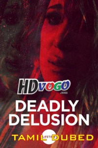 Deadly Delusion 2017 in HD Tamil Dubbed Full Movie