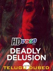 Deadly Delusion 2017 in HD Telugu Dubbed Full Movie Watch ONline