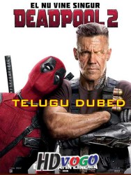Deadpool 2 2018 in HD Telugu Dubbed Full Movie
