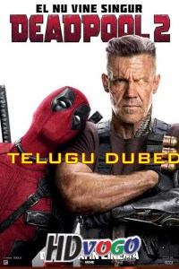 Deadpool 2 2018 in HD Telugu Dubbed Full Movie