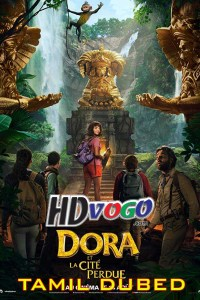 Dora And The Lost City Of Gold 2019 in HD Tamil Dubbed Full Movie