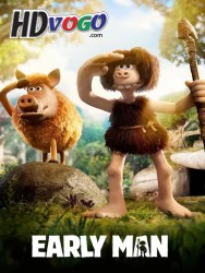 Early Man 2018 in HD English Full Movie Watch online free
