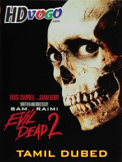 Evil Dead 2 1987 in HD Tamil Dubbed Full Movie