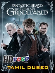 Fantastic Beasts The Crimes of Grindelwald 2018 Tamil Dubbed Full Movie Watch Online