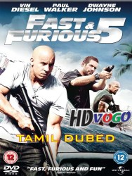 Fast and Furious 5 2011 in HD Tamil Dubbed Full MOvie Watch Online Free