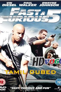Fast and Furious 5 2011 in HD Tamil Dubbed Full Movie