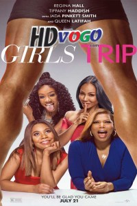 Girls Trip 2017 in HD English Full Movie