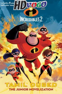 Incredibles 2 2018 in HD Tamil Dubbed Full Movie