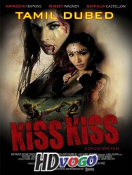 Kiss Kiss 2019 in Tamil Dubbed Full Movie Watch Online Free
