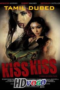 Kiss Kiss 2019 in HD Tamil Dubbed Full Movie