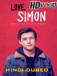 Love Simon 2018 in HD Hindi Dubbed Full Movie Watch Online Free