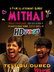 Mithai 2019 in HD Telugu Dubbed Full Movie