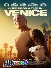 Once Upon a Time in Venice 2017 in HD English Full Movie