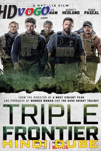 Triple Frontier 2019 in HD Hindi Dubbed Full Movie