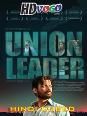 Union Leader 2017 in HD Hindi Dubbed Full Movie