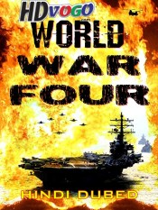 World War Four 2019 in HD Hindi Dubbed Full Movie