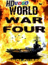 World War Four 2019 in HD Hindi Dubbed Full Movie watch online free