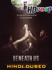 Beneath Us 2019 in HD Hindi Dubbed Full Movie