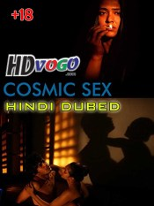 Cosmic Sex 2015 in HD Hindi Dubbed Full Movie