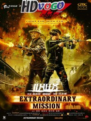 Extraordinary Mission 2017 in HD Chinese FUll Movie
