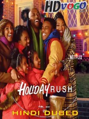 Holiday Rush 2019 in HD Hindi Dubbed Full Movie