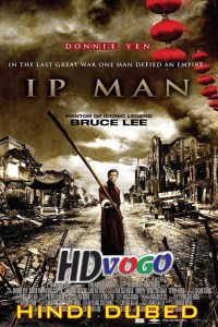 Ip Man 2008 in HD Hindi Dubbed Full Movie