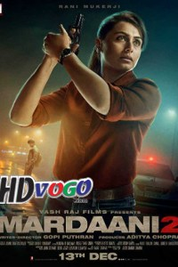 Mardaani 2 2019 in HD Hindi Full Movie