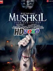 Mushkil 2019 in HD Hindi Full Movie