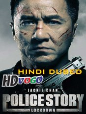 Police Story Lockdown 2013 in HD Hindi Dubbed Full Movie