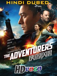 The Adventurers 2017 in HD Hindi Dubbed full movie