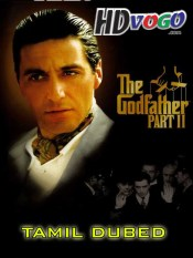 The Godfather 2 1974 in HD Tamil Dubbed Full Movie