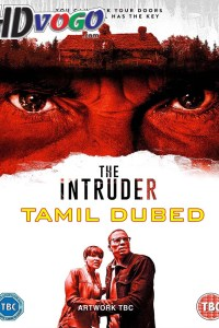 The Intruder 2019 in HD Tamil Dubbed Full Movie