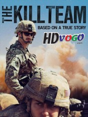 The Kill Team 2019 in HD English Full Movie