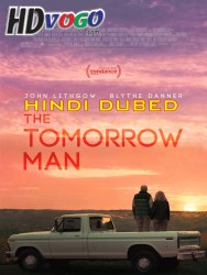 The Tomorrow Man 2019 in HD Hindi Dubbed FUll MOvie Watch Online