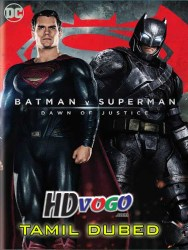 Batman V Superman 2016 in HD Tamil Dubbed FUll Movie