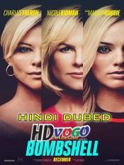 Bombshell 2019 in HD Hindi Dubbed Full Movie