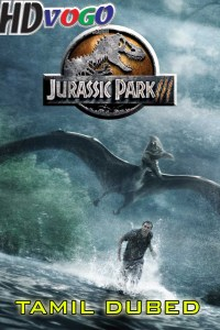 Jurassic Park 3 2001 in HD Tamil Dubbed Full Movie