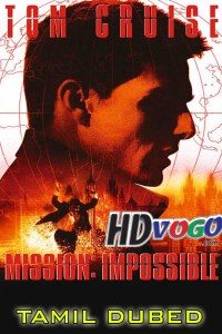 Mission Impossible 1996 in HD Tamil Dubbed Full Movie