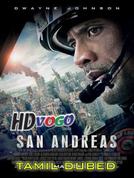 San Andreas 2015 in HD Tamil Dubbed Full Movie