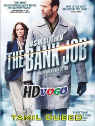 The Bank Job 2008 in HD Tamil Dubbed FUll MOvie