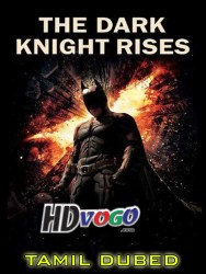 The Dark Knight Rises 2012 in HD Tamil Dubbed Full Movie