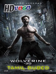 The Wolverine 2013 in HD Tamil Dubbed Full Movie