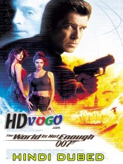 The World Is Not Enough 1999 in HD Hindi Dubbed Full Movie