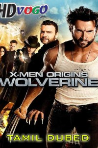 X Men Origins Wolverine 2009 in HD Tamil Dubbed Full Movie