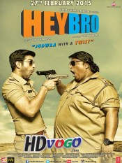 Hey Bro 2015 in HD Hindi Full Movie